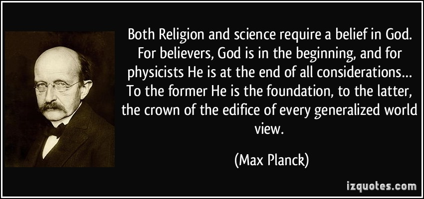 quote-both-religion-and-science-require-a-belief-in-god-for-believers-god-is-in-the-beginning-and-for-max-planck-259521.jpg